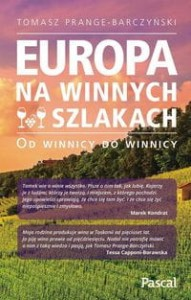 Europa na winnych szlakach. Od winnicy do winnicy